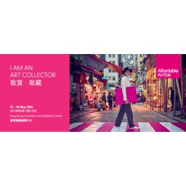 "AFFORDABLE ART FAIR HONG KONG: ""I am an Art Collector"""